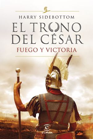 SERIE EL TRONO DEL CÉSAR. FUEGO Y VICTORIA