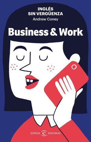 INGLÉS SIN VERGÜENZA: BUSINESS & WORK