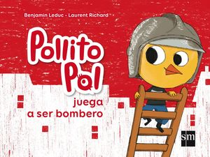 POP.2 POLLITO POL JUEGA A SER BOMBERO
