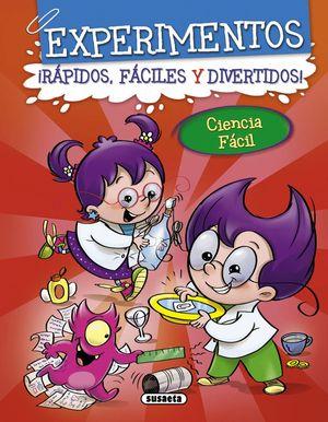EXPERIMENTOS ¡RÁPIDOS, FÁCILES Y DIVERTIDOS!
