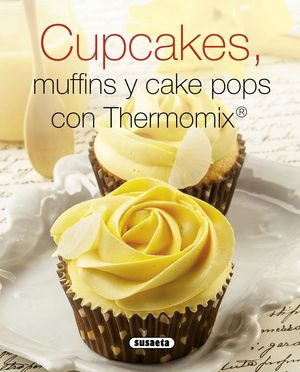 CUPCAKES, MUFFINS Y CAKE POPS CON THERMOMIX