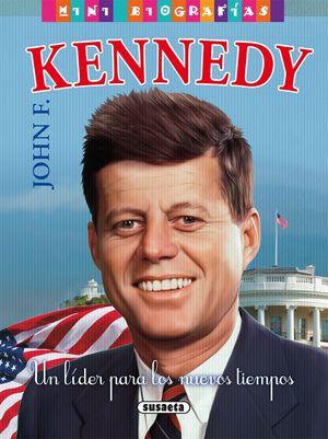 JOHN F. KENNEDY. UN LIDER PARA LOS NUEVOS TIEMPOS