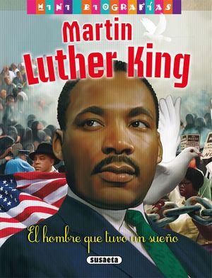MARTIN LUTHER KING. EL HOMBRE QUE TUVO UN SUEÑO