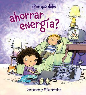 ¿POR QUÉ DEBO AHORRAR ENERGÍA?