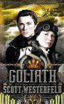 GOLIATH (TERCERA PARTE DE LA TRILOGÍA LEVIATHAN), DE SCOTT WESTERFELD