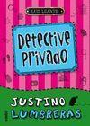 JUSTINO LUMBRERAS, DETECTIVE PRIVADO