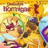 DESCUBRE EL MUNDO DE LAS HORMIGAS