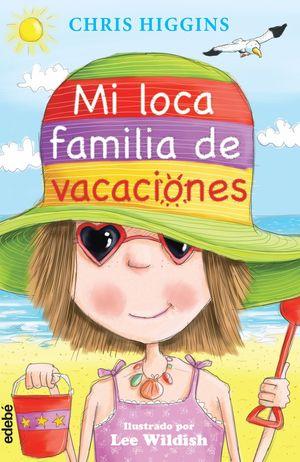 MI LOCA FAMILIA DE VACACIONES