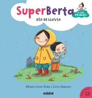 2. SUPERBERTA Y LOS PRIMOS: DÍA DE LLUVIA