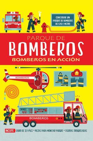 PARQUE DE BOMBEROS BOMBEROS EN ACCION