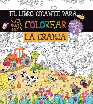 EL LIBRO GIGANTE PARA COLOREAR: LA GRANJA