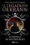 EL LEGADO DE OLKRANN  1. LA BATALLA DE LOS DOS REYES