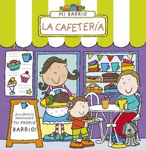 MI BARRIO: LA CAFETERÍA