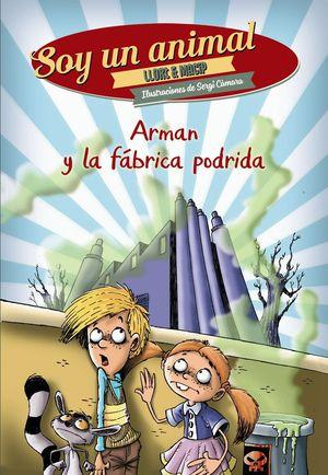ARMAN Y LA FÁBRICA PODRIDA