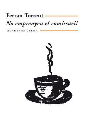 NO EMPRENYEU EL COMISSARI!