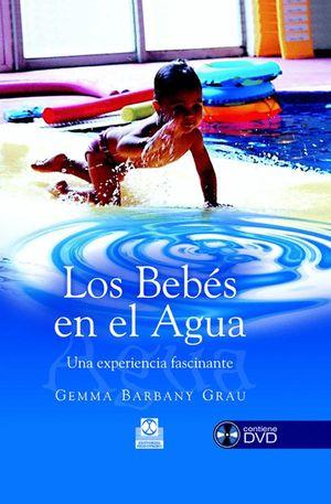 BEBÉS EN EL AGUA. UNA EXPERIENCIA FASCINANTE, LOS (COLOR) -LIBRO+DVD-