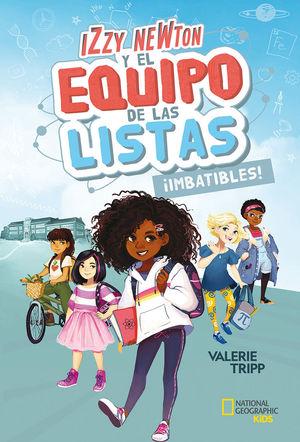 IZZY NEWTON Y EL EQUIPO DE LAS LISTAS #1 ¡IMBATIBLES!