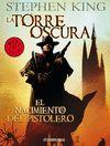 LA TORRE OSCURA 1- EL NACIMIENTO DEL PISTOLERO