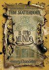 LAS INCREÍBLES AVENTURAS DE TOM SCATTERHORN. EL OTRO MUNDOLAS INCREÍBLES AVENTUR
