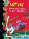 BAT PAT 15. NUNCA BROMEES CON UN SAMURAI
