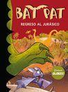 BAT PAT. REGRESO AL JURÁSICO (INCLUYE OLORES)