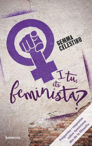 I TU, ETS FEMINISTA?