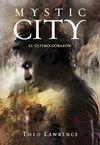 MYSTIC CITY 2. EL ÚLTIMO CORAZÓN