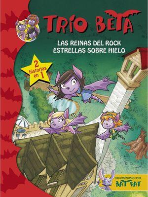LAS REINAS DEL ROCK Y ESTRELLAS SOBRE HIELO (2 EN 1) (TRÍO BETA 5-6)