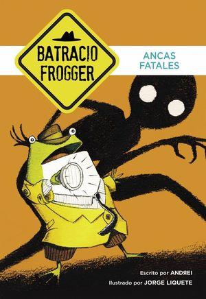 ANCAS FATALES (UN CASO DE BATRACIO FROGGER 2)