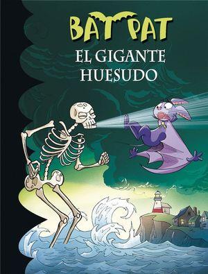 EL GIGANTE HUESUDO (BAT PAT 34)