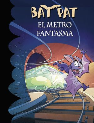 EL METRO FANTASMA (BAT PAT 39)