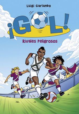 RIVALES PELIGROSOS (¡GOL! 38)