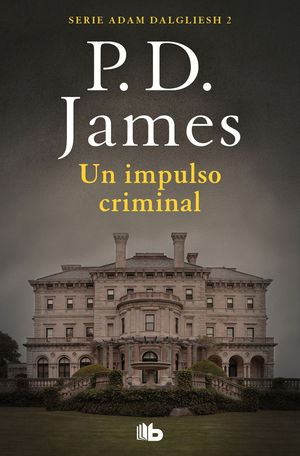 UN IMPULSO CRIMINAL (ADAM DALGLIESH 2)