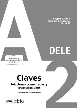 PREPARACIÓN AL DELE A2. SOLUCIONES COMENTADAS Y TRANSCRIPCIONES. NUEVA EDICIÓN