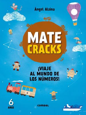 MATECRACKS. ACTIVIDADES DE COMPETENCIA MATEMÁTICA: NUMERACIÓN, CÁLCULO Y RESOLUC