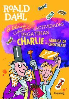 EL DELICIOSO CUADERNO DE ACTIVIDADES Y PEGATINAS DE CHARLIE Y LA FÁBRICA DE CHOC