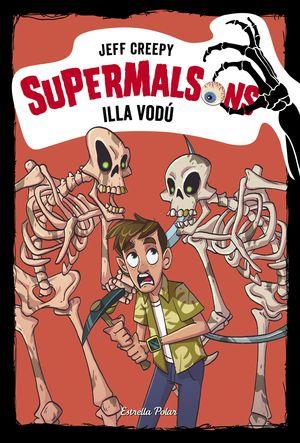 SUPERMALSONS. ILLA VODÚ