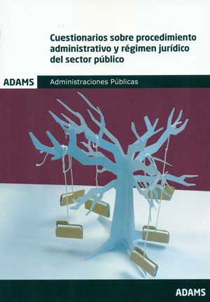 CUESTIONARIOS SOBRE PROCEDIMIENTO ADMINISTRATIVO Y RÉGIMEN JURÍDICO DEL SECTOR P