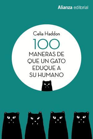 100 MANERAS DE QUE UN GATO EDUQUE A SU HUMANO