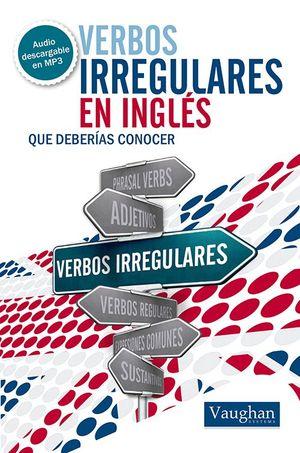 VERBOS IRREGULARES DEBERIAS CONOCER