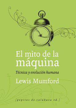 EL MITO DE LA MÁQUINA (VOLUMEN 1)