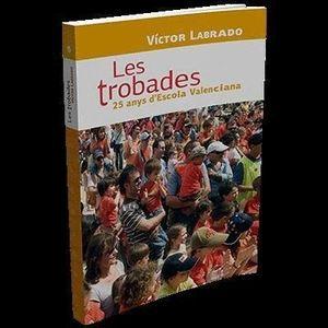 LES TROBADES. 25 ANYS D'ESCOLA VALENCIANA