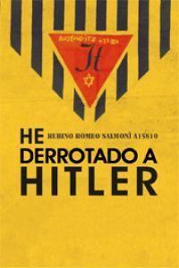 HE DERROTADO A HITLER