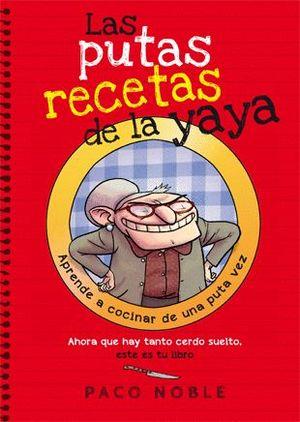LAS PUTAS RECETAS DE LA YAYA