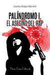 PALÍNDROMO I: EL ASESINO DEL RAP
