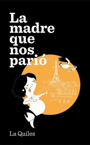 LA MADRE QUE NOS PARIÓ