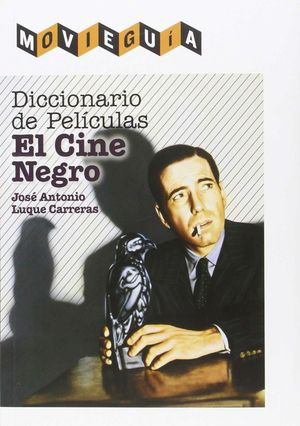 DICCIONARIO DE PELÍCULAS: EL CINE NEGRO