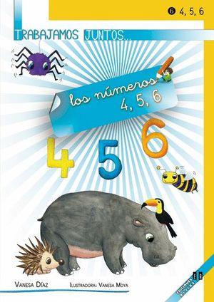 TRABAJAMOS JUNTOS... LOS NÚMEROS 4, 5, 6