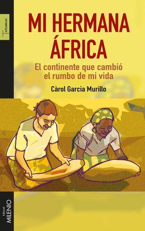 MI HERMANA ÁFRICA: EL CONTINENTE QUE CAMBIÓ EL RUMBO DE MI VIDA