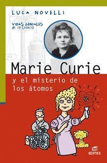 MARIE CURIE Y EL MISTERIO DE LOS ÁTOMOS